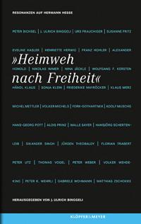 J. Ulrich Binggeli (Hrsg.): «Heimweh nach Freiheit. Resonanzen auf Hermann Hesse»