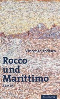 Vincenzo Todisco: «Rocco und Marittimo»