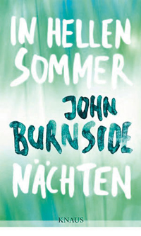 John Burnside: «In hellen Sommernächten»
