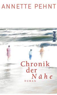 Annette Pehnt: «Chronik der Nähe»