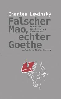 Charles Lewinsky: «Falscher Mao, echter Goethe – 48 Glossen über Bücher und Büchermacher»