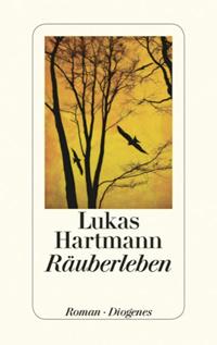 Lukas Hartmann: «Räuberleben»