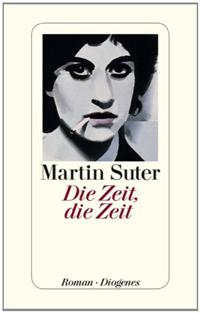 Martin Suter: «Die Zeit, die Zeit»
