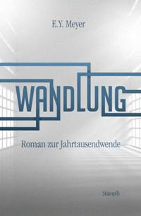 E.Y. Meyer: «Wandlung»