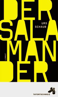 Urs Schaub: «Der Salamander»