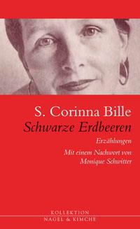 S. Corinna Bille: «Schwarze Erdbeeren»