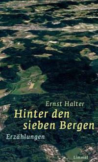 Ernst Halter: «Hinter den sieben Bergen»