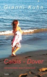 Gianni Kuhn: «Calais – Dover»
