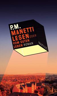 P.M.: «Manetti lesen oder Vom guten Leben»