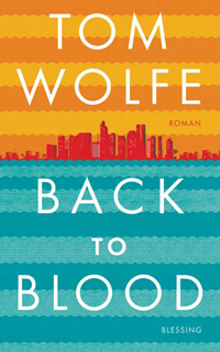 Tom Wolfe: «Back to Blood»