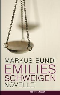 Markus Bundi: «Emilies Schweigen»
