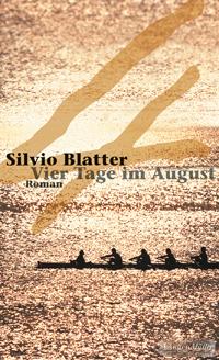 Silvio Blatter: «Vier Tage im August»
