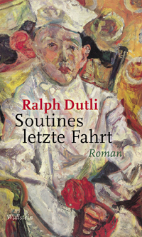 Ralph Dutli: «Soutines letzte Fahrt»