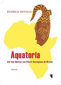 Patrick Deville: «Äquatoria»