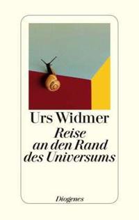 Urs Widmer: «Reise an den Rand des Universums»