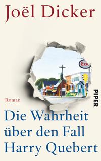 Joël Dicker: «Die Wahrheit über den Fall Harry Quebert»