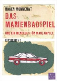 Roger Monnerat: «Das Marienbadspiel und ein Mercedes für Marjampole»