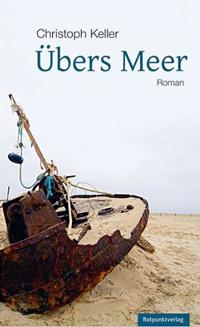 Christoph Keller: «Übers Meer»