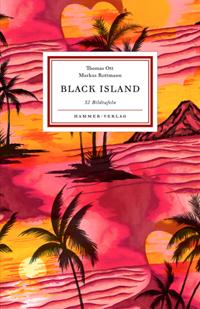 Thomas Ott, Markus Rottmann: «Black Island»