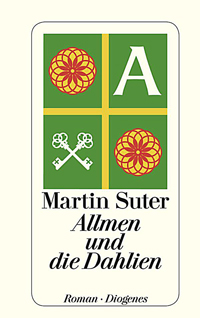 Martin Suter: «Allmen und die Dahlien»