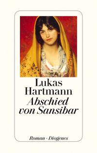 Lukas Hartmann: «Abschied von Sansibar»