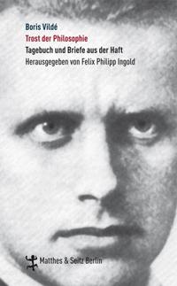 Boris Vildé: «Trost der Philosophie. Tagebuch und Briefe aus der Haft»