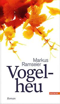 Markus Ramseier: «Vogelheu»