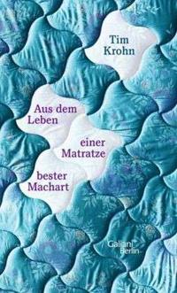 Tim Krohn: «Aus dem Leben einer Matratze bester Machart»