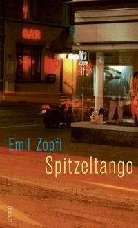 Emil Zopfi: «Spitzeltango»