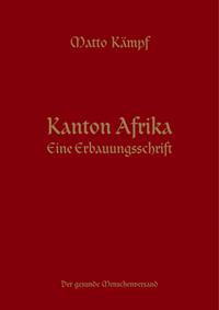 Matto Kämpf: «Kanton Afrika. Eine Erbauungsschrift»