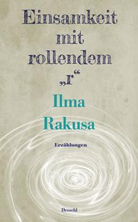 Ilma Rakusa: «Einsamkeit mit rollendem ‹r›»