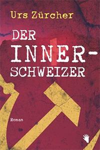 Urs Zürcher: «Der Innerschweizer»