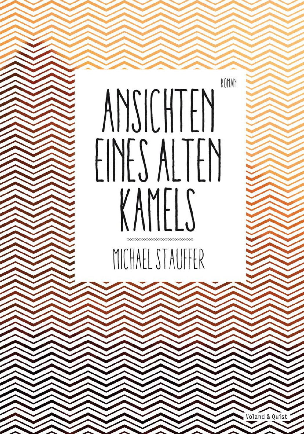 Michael Stauffer: «Ansichten eines alten Kamels»