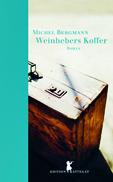 Michael Bergmann: «Weinhebers Koffer»