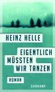 Heinz Helle: «Eigentlich müssten wir tanzen»