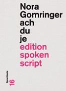 Nora Gomringer: «ach du je»