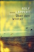 Rolf Lappert: «Über den Winter»