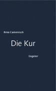 Arno Camenisch: «Die Kur»
