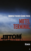 Andrea Fischer Schulthess: «Motel Terminal»