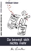 Christoph Geiser: «Da bewegt sich nichts mehr»