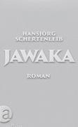 Hansjörg Schertenleib: «JAWAKA»
