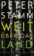 Peter Stamm: «Weit über das Land»