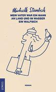 Michelle Steinbeck: «Mein Vater war ein Mann an Land und im Wasser ein Walfisch»