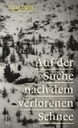 Leo Tuor: «Auf der Suche nach dem verlorenen Schnee»
