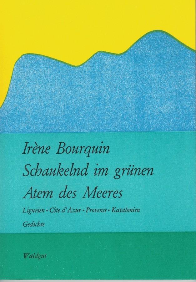 Irène Bourquin: «Schaukelnd im grünen Atem des Meeres»