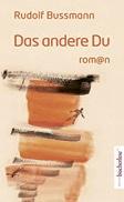 Rudolf Bussmann: «Das andere Du»