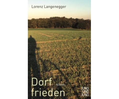 Lorenz Langenegger: «Dorffrieden»