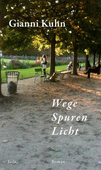 Gianni Kuhn: «Wege, Spuren, Licht»