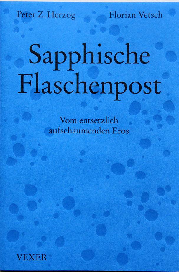Peter Z. Herzog & Florian Vetsch: «Sapphische Flaschenpost»