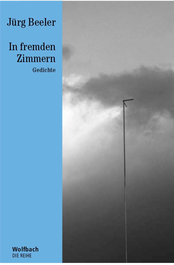 Jürg Beeler: «In fremden Zimmern»